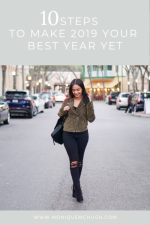 10 Steps to Make 2019 Your Best Year Yet- Monique McHugh Blog #intentionalgoalsetting