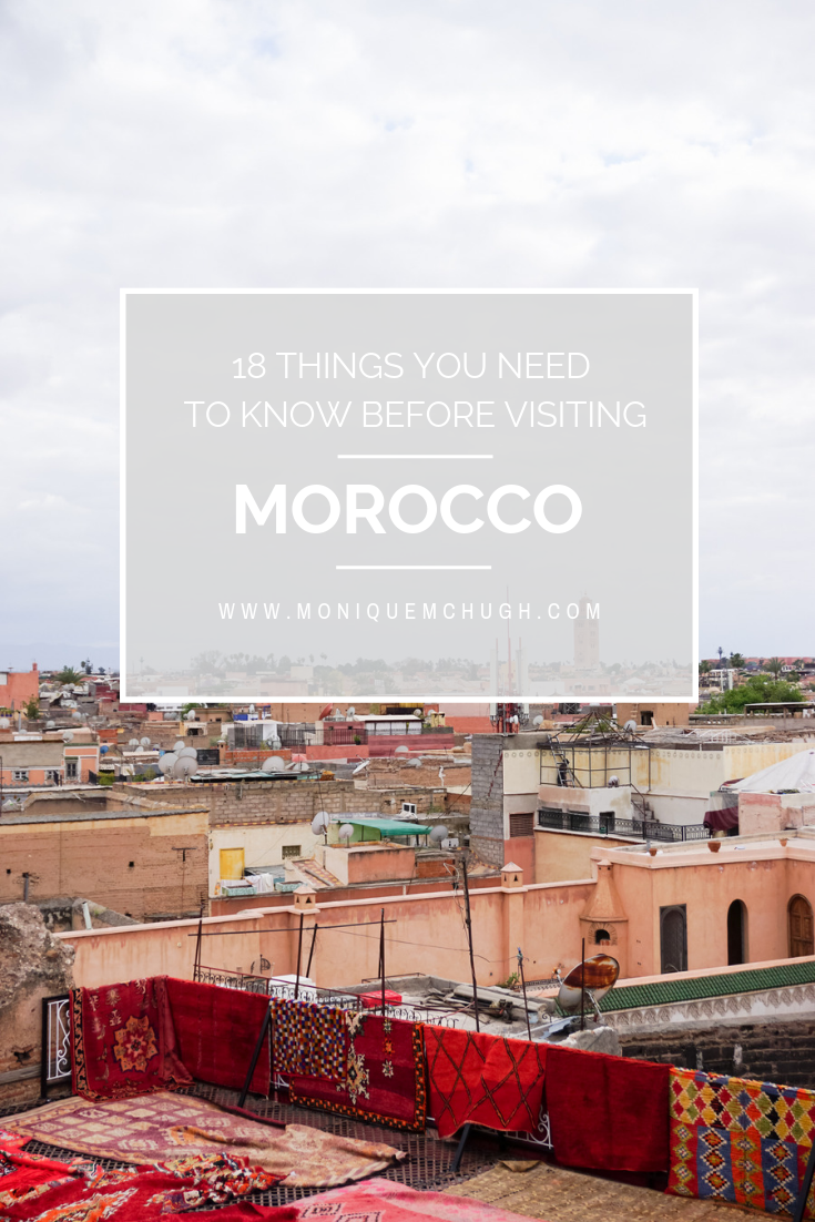 18 Things you Need to Know Before Traveling to Morocco- Monique McHugh Blog